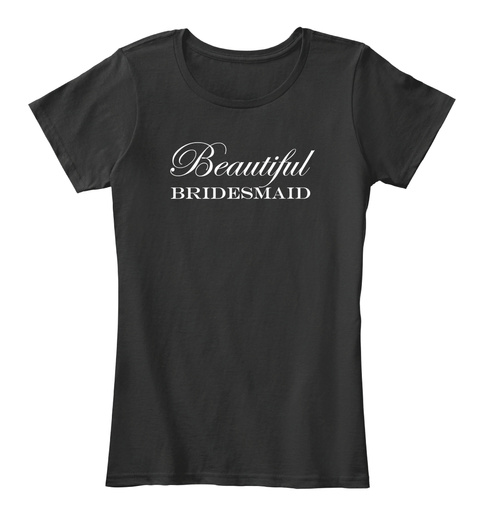 Beautiful Bride Tee Black T-Shirt Front