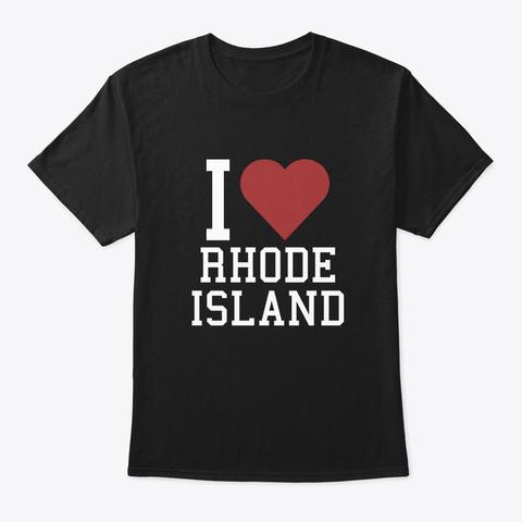 I Love Rhode Island   Rhode Island, Usa Black T-Shirt Front