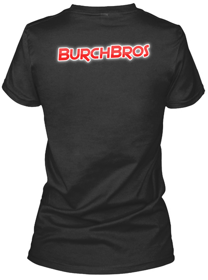 Burch Bros Women's T Shirt  Black T-Shirt Back