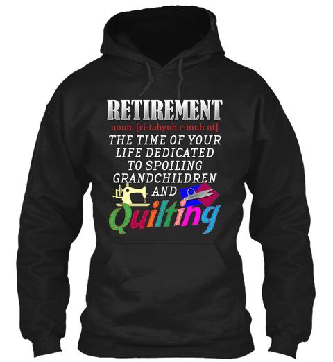 Quilter's Retirement Black T-Shirt Front