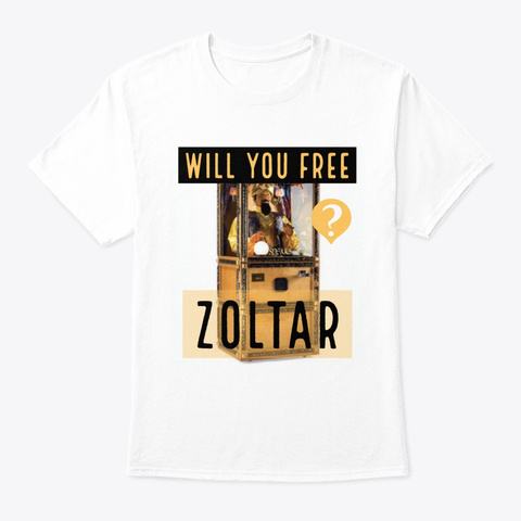 Will You Free Zoltar Fortune Teller White T-Shirt Front