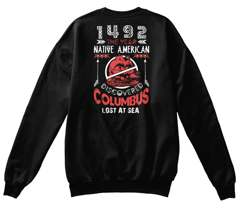 1492-Native American Discovered Columbus Hoodie Tshirt