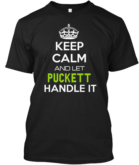 Keep Calm And Let Puckett Handle It Black T-Shirt Front
