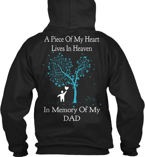 A Piece Of My Heart Lives In Heaven In Memory Of My Dad Black T-Shirt Back
