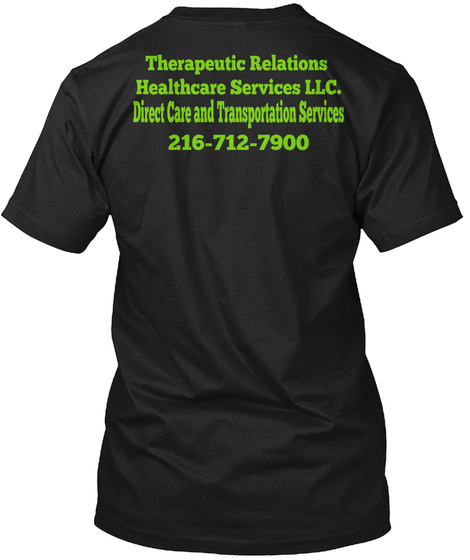 Therapeutic Relations Healthcare Services Llc.Direct Care And Transportation Services Black T-Shirt Back