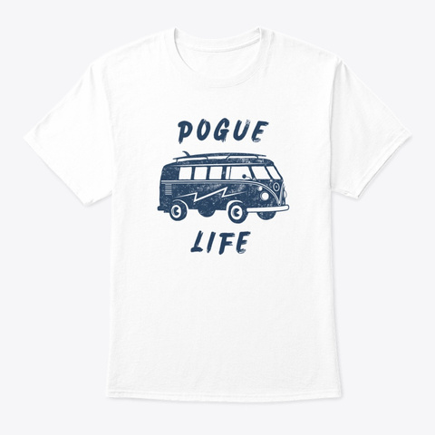 Pogue Life Van White T-Shirt Front
