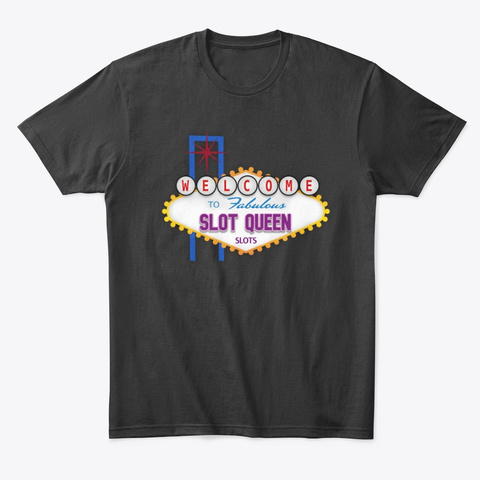 Welcome To Slot Queen Slots Black T-Shirt Front