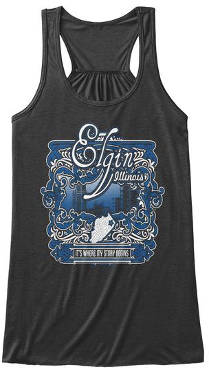 Elgin Illinois Its Where My Story Begins Dark Grey Heather T-Shirt Front