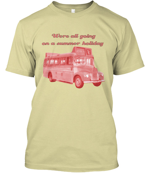 Were All Going  On A Summer Holiday Sand T-Shirt Front
