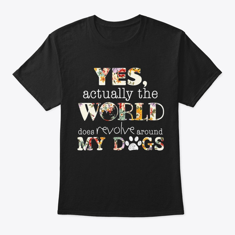 Revolve Around My Dog Black T-Shirt Front