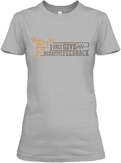 I Only Give Negative Feedback  Sport Grey T-Shirt Front