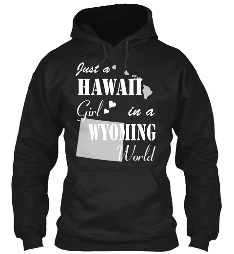Hawaii Girl In Wyoming Black T-Shirt Front
