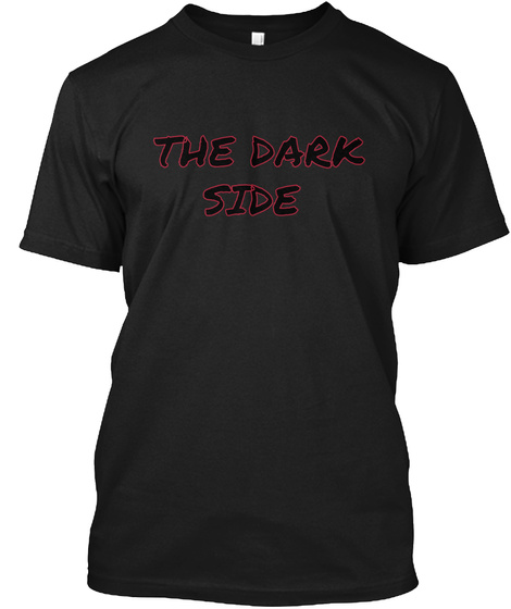 The Dark  Side Black T-Shirt Front