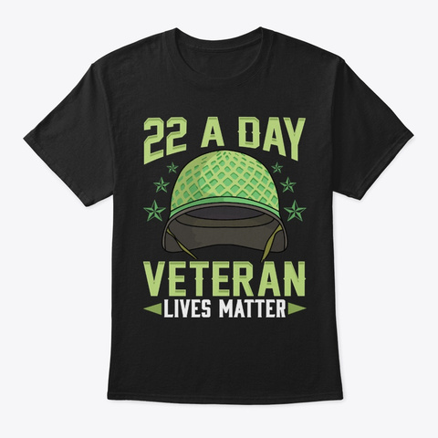 22 A Day Veteran Lives Matter Black T-Shirt Front