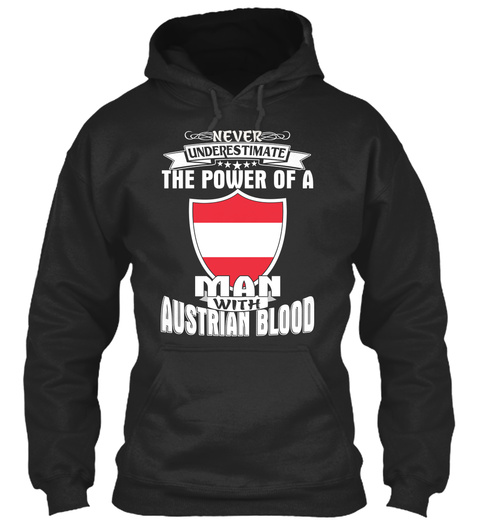 Never Underestimate The Power Of A Man With Austrian Blood Jet Black T-Shirt Front