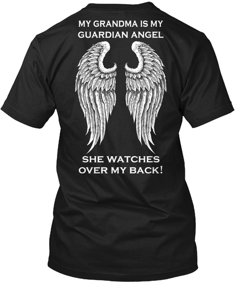 My Grandma Is My Guardian Angel She Watches Over My Back! Black T-Shirt Back