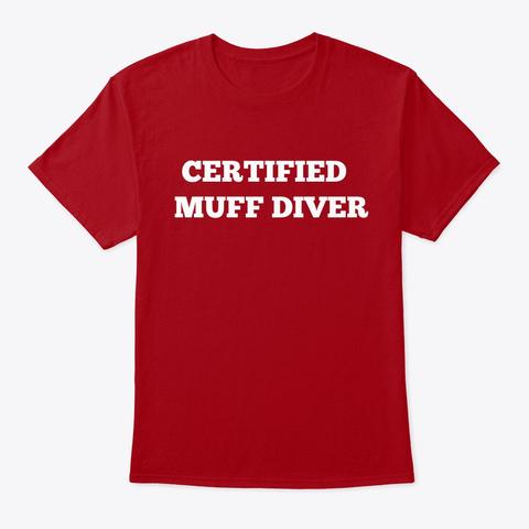 Certified Muff Diver Deep Red T-Shirt Front