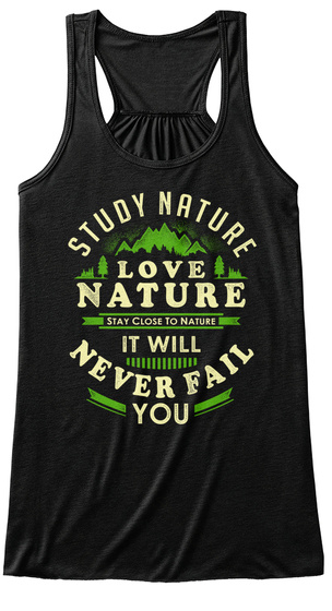 Study Nature Love Nature Stay Close To Nature It Will Never Fail You Black Canottiera da Donna Front