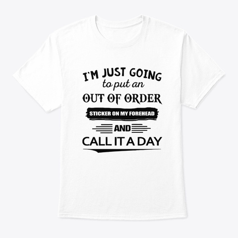 im just going to put an out of order shirt