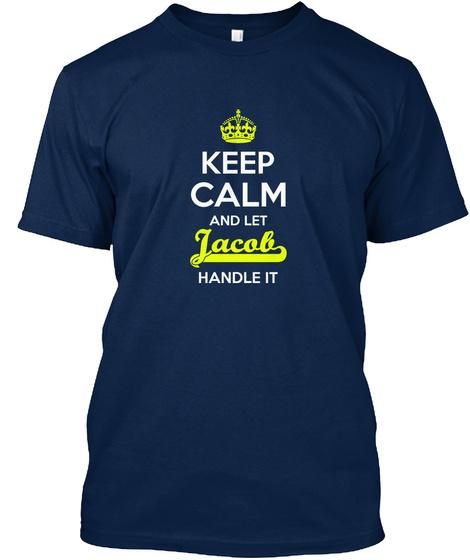Jacob Keep Calm Let Jacob Handle Navy T-Shirt Front