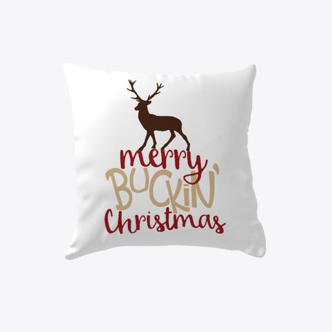 Merry  Buckin Christmas Pillow #Boosted Pillow White T-Shirt Front