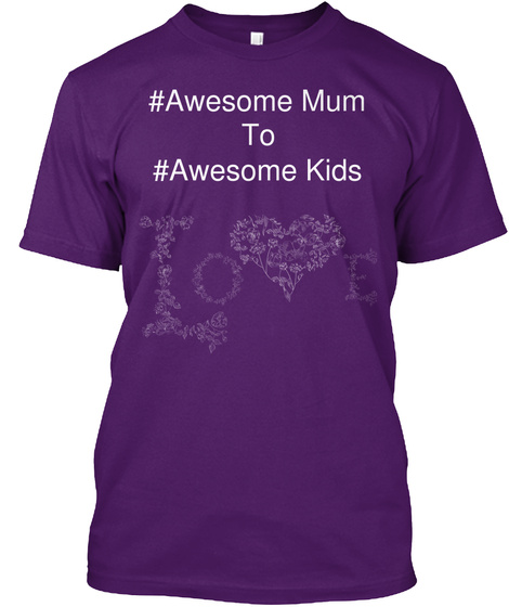 #Awesome Mum To #Awesome Kids Love Purple T-Shirt Front