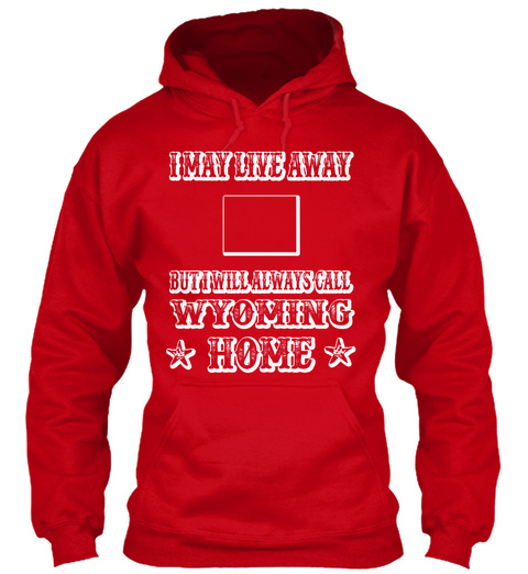 I May Live Away   Wyoming Red T-Shirt Front