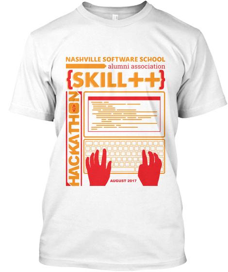 Nashville Software School Alumni Association Skill ++ Hackathon August 2017 White T-Shirt Front