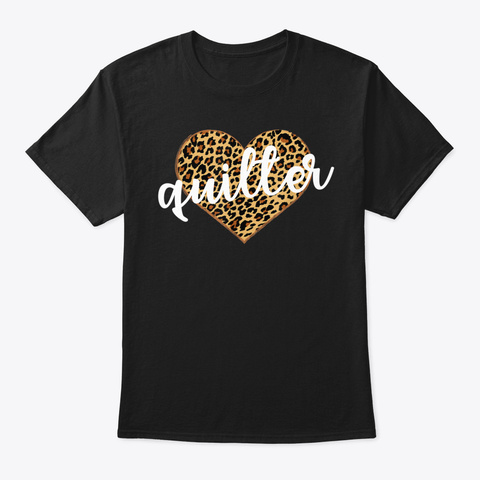 Quilter Leopard Print Heart Cute Gift Black T-Shirt Front