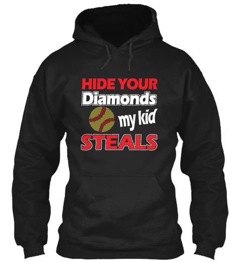 Hide Your Diamonds My Kid Steals Black T-Shirt Front