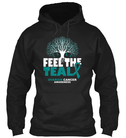Feel The Teal Ovarian Cancer Awareness Products Teespring