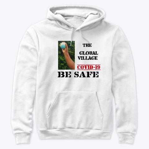 Covid 19 Be Safe Global Village White T-Shirt Front