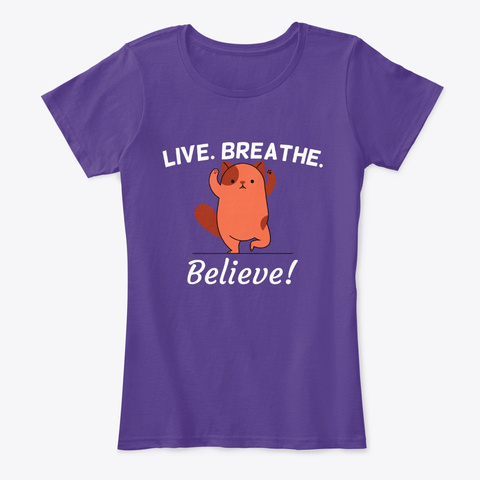 Live. Breathe. Believe! Standing Yoga Purple T-Shirt Front