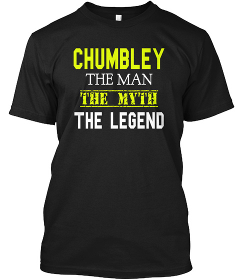 Chumbley The Man The Myth The Legend Black T-Shirt Front