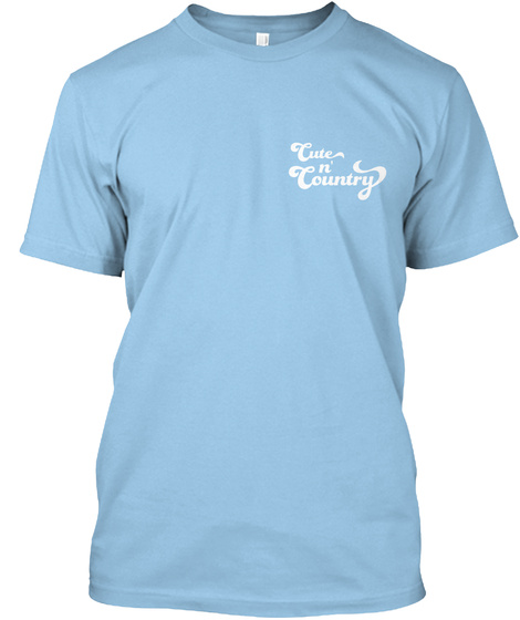 Cute N Country Light Blue T-Shirt Front