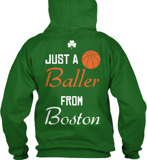 Just A Baller From Boston Irish Green Sweatshirt Back