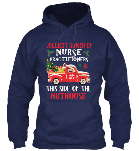 Jolliest Bunch Of Nurse Practitioners This Side Of The Nuthouse Navy T-Shirt Front