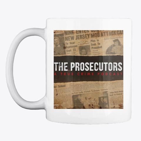 The Prosecutors Mug White T-Shirt Front