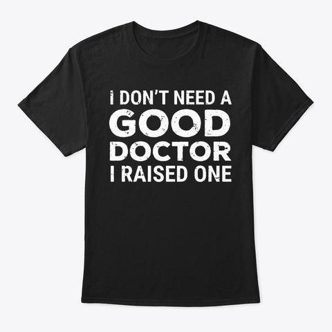 Doctor Parent Dad Mom School Graduation Black T-Shirt Front