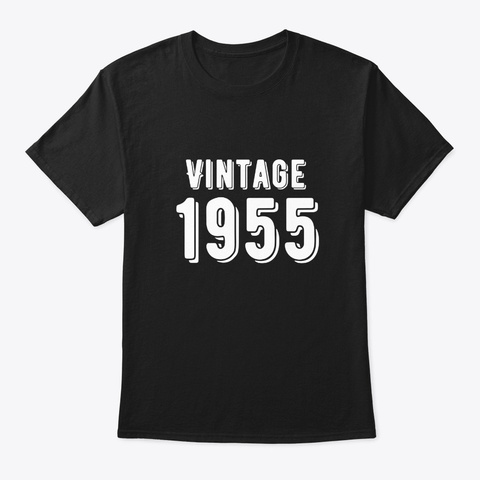 Born In 1955   Vintage Birthday Shirt  Black T-Shirt Front
