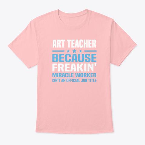 Art Teacher Pale Pink T-Shirt Front