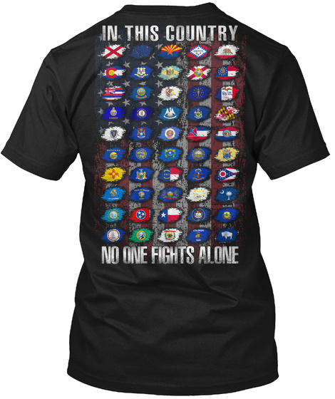 In This Country No One Fights Alone Black T-Shirt Back
