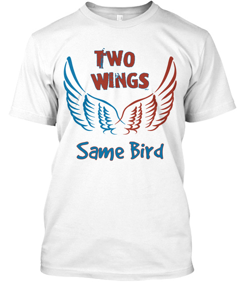 Two Wings Same Bird White T-Shirt Front