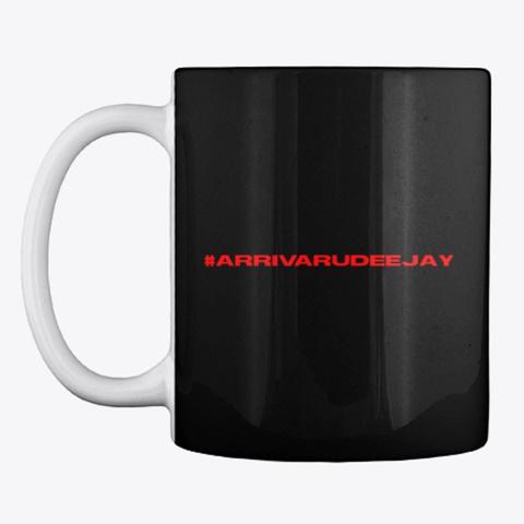 #Arrivarudeejay Mug Black T-Shirt Front