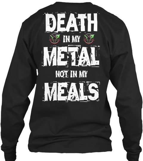 Death In My Metal Not In My Meals Black Long Sleeve T-Shirt Back