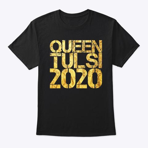 Queen Tulsi 2020 Black T-Shirt Front