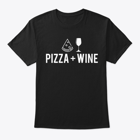 Pizza Wine Mom Pizza Lover Wine Food Tee Black T-Shirt Front