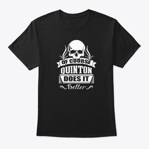 Quinton Does It Better Black T-Shirt Front