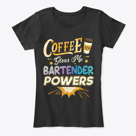 Funny Bartender Gift   Coffee Gives Me Black T-Shirt Front