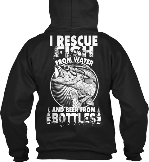 I rescue fish and beer i rescue fish from water and beer for Fish and beer